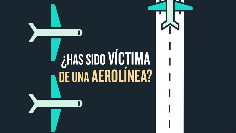 Si fuiste víctima de una aerolínea no estas solo