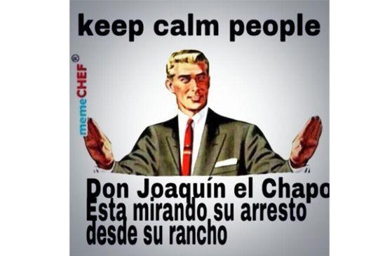 """""""Tranquilos gente, Don Joaquín El Chapo está mirando su arresto desde su..."""