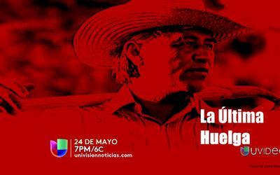 La Última Huelga: imágenes nunca vistas de César Chávez