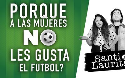 ¿Por qué a las mujeres no les gusta el fútbol?