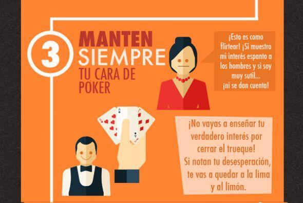 3. Mantén siempre tu cara de póker.