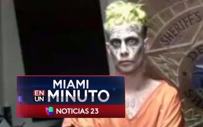 'Miami en un Minuto': un joven disfrazado de 'Joker' compareció ante la...