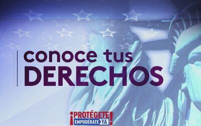 Conoce tus derechos. ¡Protégete y empodérate ya!