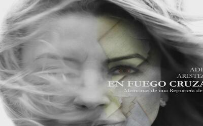 'En fuego cruzado', el libro de Adriana Aristizábal que presenta las mem...