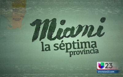 Miami, la séptima provincia: el legado de los cubanos