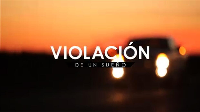 """Documentales Univision presenta """"Violación de un sueño"""""""