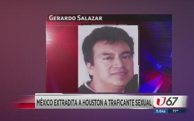 Extraditan a Houston a traficante sexual