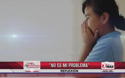 Reflexión: No es mi problema