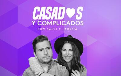 Santi & Laurita: Casados y complicados