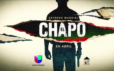 'El Chapo' tiene una historia que contar, descúbrela en Univision