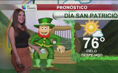Celebre un día de San Patricio sin lluvias y con temperaturas cálidas