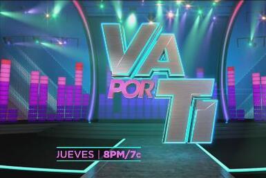 Vive el fenómeno de Va por ti por Galavisión
