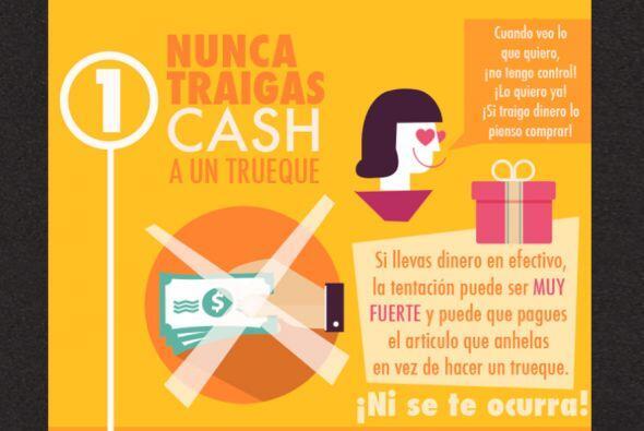 1. Nunca traigas cash a un trueque.