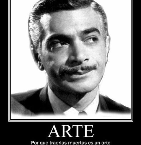 """""""ARTE. Porque traerlas muertas es un arte""""."""