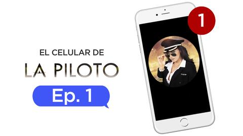 El celular de La piloto Capítulo 1