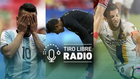 Tiro Libre Radio | Fracasos de Argentina, México y LA Galaxy