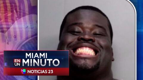 'Miami en un Minuto': arrestan a un hombre acusado de amenazar de muerte...