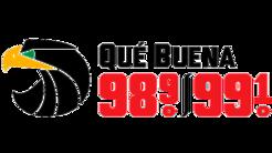 Qué Buena 98.9 & 99.1 FM