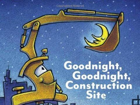 GOODNIGHT, GOODNIGHT CONSTRUCTION SITE - A medida que el sol cae detr&aa...