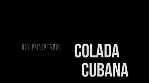 La verdadera Colada Cubana