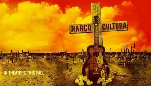 """Documental """"Narco Cultura"""" (2013)"""