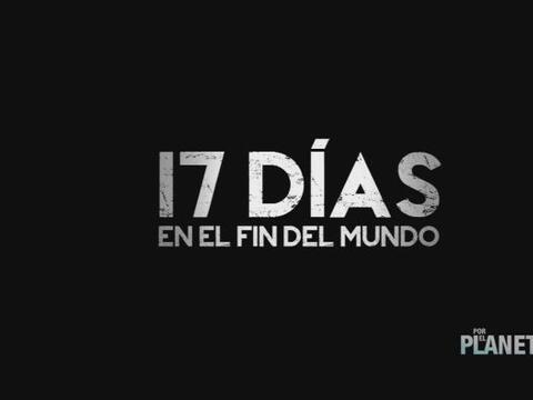 17 Días en el fin del mundo.