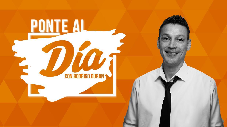 Ponte al día, con Rodrigo Durán - Podcast