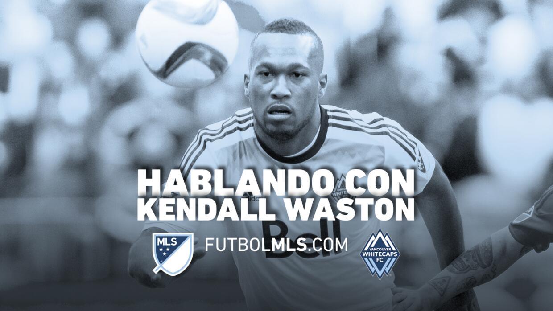 Hablando con Kendall Waston