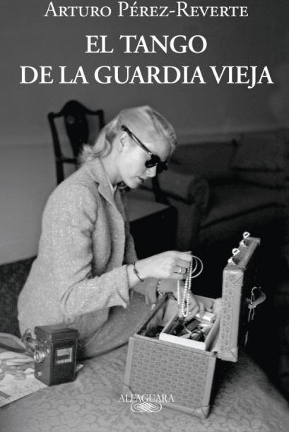 """""""El tango de la vieja guardia"""":  esta una novela de Arturo Pérez-Reverte..."""