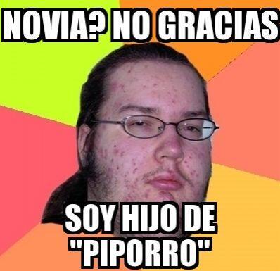 """¿Novia? No gracias, soy hijo de Piporro""."